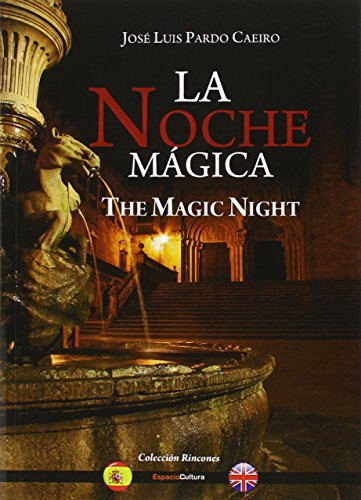Descargar Libro LA NOCHE MÁGICA-THE MAGIC NIGHT (RINCONES) de JOSÉ LUIS PARDO CAEIRO