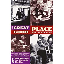 The Great Good Place: Cafes, Coffee Shops, Community Centers, Beauty Parlors, General Stores, Bars, Hangouts and How They Get You Through the Day by Ray Oldenburg (1997-03-31)