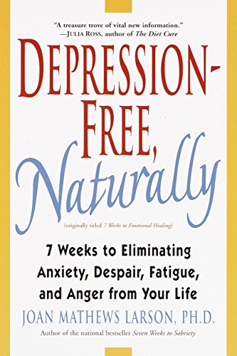 Forschung Aminosäure (Depression-Free, Naturally: 7 Weeks to Eliminating Anxiety, Despair, Fatigue, and Anger from Your Life)