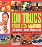 100 trucs pour bien maigrir