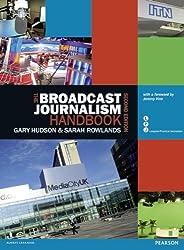 The Broadcast Journalism Handbook (Longman Practical Journalism)