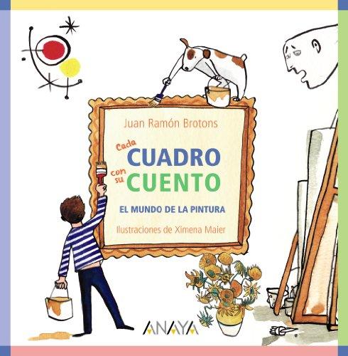 Cada cuadro con su cuento: El mundo de la pintura (Ocio Y Conocimientos) por Juan Ramón Brotons