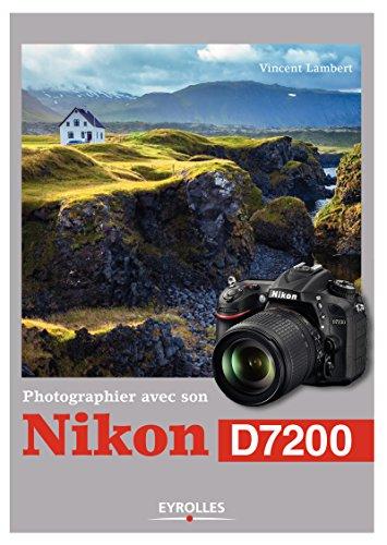 Photographier avec son Nikon D7200