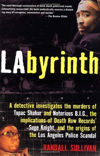 Labyrinth: A Detective Investigates the Murders of Tupac Shakur and Notorious B.I.G., the Implications of Death Row Records' Suge