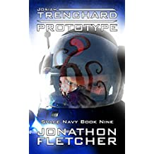 Josiah Trenchard - Prototype: Space Navy Series Book 9 (English Edition)