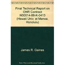 Final Technical Report on ONR Contract N00014-88-K-0413 (Hawaii Univ. at Manoa, Honolulu)