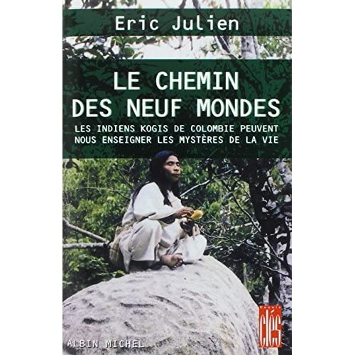 Chemin Des Neuf Mondes (Le) (Collections Spiritualites) by Eric Julien (2001-11-01)