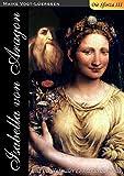 Die Sforza III: Isabella von Aragon und ihr Hofmaler Leonardo da Vinci