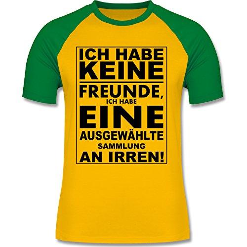 Shirtracer Sprüche - Ich Habe Keine Freunde - Ich Habe eine Ausgewählte Sammlung An Irren! - Herren Baseball Shirt Gelb/Grün