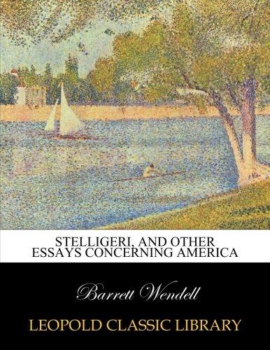 Stelligeri, and other essays concerning America por Barrett Wendell