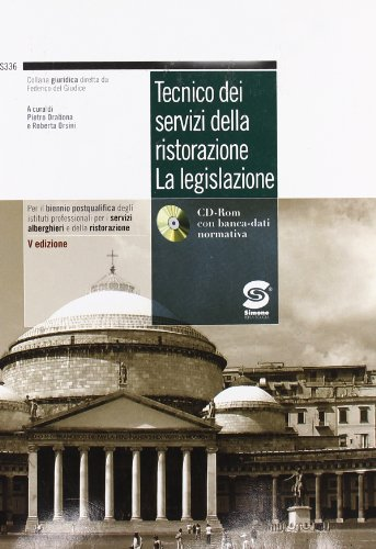 Tecnico dei servizi della ristorazione: la legislazione. Per gli Ist. Professionali alberghieri. Con CD-ROM