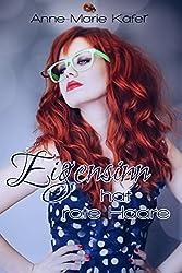 Eigensinn hat rote Haare (German Edition)