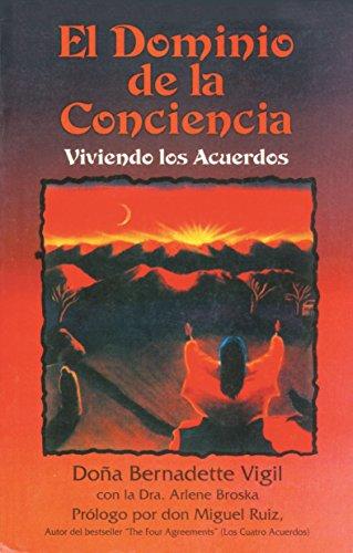 El Dominio de La Conciencia: Viviendo Los Acuerdos = Mastery of Awareness