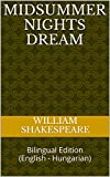 Midsummer Nights Dream: Bilingual Edition (English - Hungarian) (English Edition)