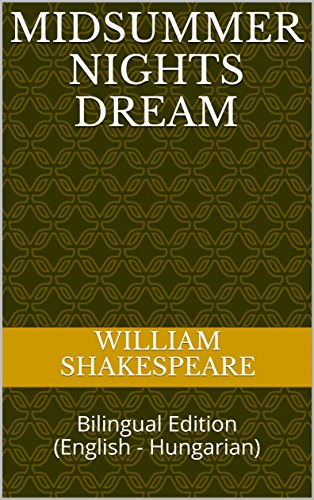 Midsummer Nights Dream: Bilingual Edition (English - Hungarian) (English Edition)