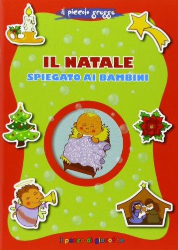 Il Natale spiegato ai bambini. Il piccolo gregge