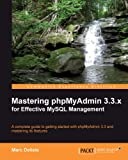 Mastering phpMyAdmin 3.3.x for Effective MySQL Management (English Edition)