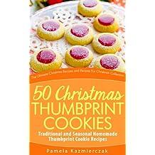 50 Christmas Thumbprint Cookies – Traditional and Seasonal Homemade Thumbprint Cookie Recipes (The Ultimate Christmas Recipes and Recipes For Christmas Collection Book 12) (English Edition)