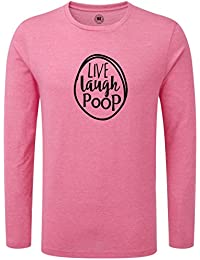 Just Another Tee Live Laugh Poop Statement Men's Long Sleeve Shirt