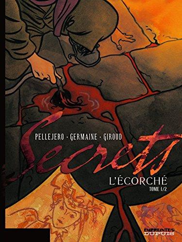 Secrets, L'Écorché - tome 1 - Secrets, L'Ecorché, tome 1