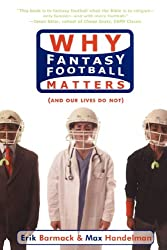 Why Fantasy Football Matters: (And Our Lives Do Not) (English Edition)