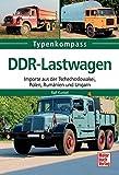DDR-Lastwagen: Importe aus der Tschechoslowakei, Polen, Rumänien und Ungarn (Typenkompass) - Ralf Kunkel
