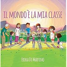 Il mondo è la mia classe (Italian Edition)