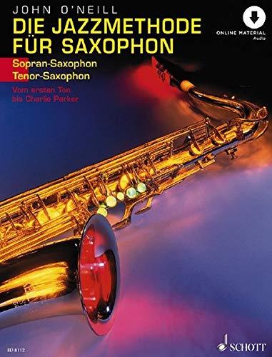 Die Jazzmethode für Saxophon: Vom ersten Ton bis Charlie Parker. Band 1. Sopran- (Tenor-) Saxophon. Ausgabe mit Online-Audiodatei.