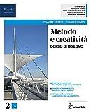Metodo e creatività. Per le Scuole superiori. Con ebook. Con espansione online: 2