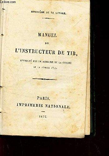 MANUEL DE L'INSTRUCTEUR DE TIR par MINISTERE DE LA GUERRE