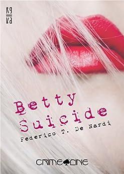 Betty Suicide di [Nardi, Federico T. De]