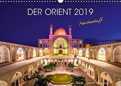 Der Orient - Märchenhaft (Wandkalender 2019 DIN A3 quer): Träume aus 1001 Nacht - Lassen Sie sich von der Schönheit Irans verzaubern (Monatskalender, 14 Seiten ) (CALVENDO Orte) (Persische Schönheit)