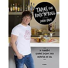 Tapas con rock 'n' roll: 70 pequeños grandes bocados para disfrutar en casa (Sabores)