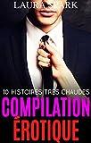 Compilation érotique : 10 histoires très chaudes pour adultes (-18) !