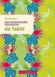 """Afficher """"Dictionnaire insolite de Tahiti et des îles de la Polynésie française"""""""