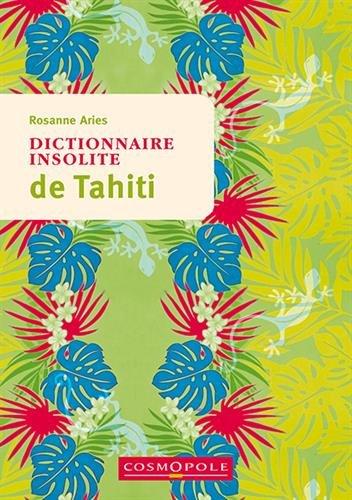Dictionnaire insolite de Tahiti et des îles de la Polynésie française