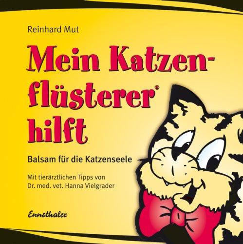 Mein Katzenflüsterer® hilft: Balsam für die Katzenseele hier kaufen