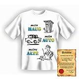 lustiges Sprüche T-Shirt + Spass Urkunde: Mein Haus, mein Auto, meine Alte - Funshirt Geschenk Herren Geburtstag Spaß