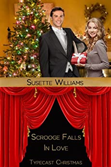 Scrooge Falls in Love (Typecast Christmas Book 1) by [Williams, Susette]