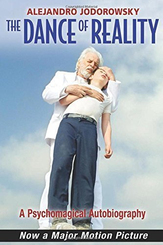 The Dance of Reality: A Psychomagical Autobiography by Jodorowsky, Alejandro (2014) Paperback