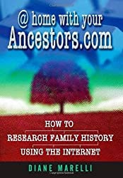 At home with your Ancestors.com: How to research family history using the internet