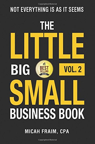The Little Big Small Business Book Vol. 2: Not Everything Is As It Seems por Micah Fraim