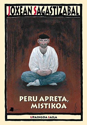 Peru Apreta, mistikoa (Upaingoa Saila) por Joxean Sagastizabal Errazu