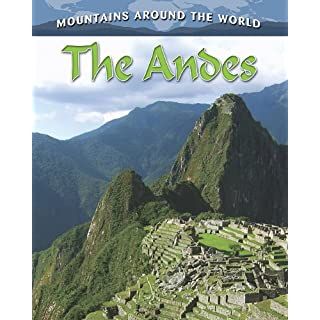 Andes (Mountains of the World) (Mountains Around the World)