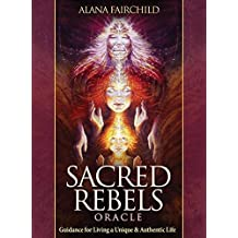 Sacred Rebels Oracle: Guidance for Living a Unique & Authentic Life, 44 Full Colour Cards and Guidebook by Alana Fairchild (8-Jan-2015) Paperback
