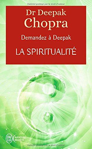 La spiritualité : Demandez à Deepak
