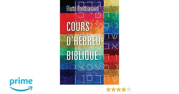 Amazon cours d hebreu biblique eliette randrianaivo livres