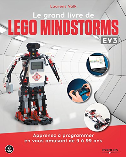 Le grand livre de Lego Mindstorms EV3: Apprenez  programmer en vous amusant de 9  99 ans