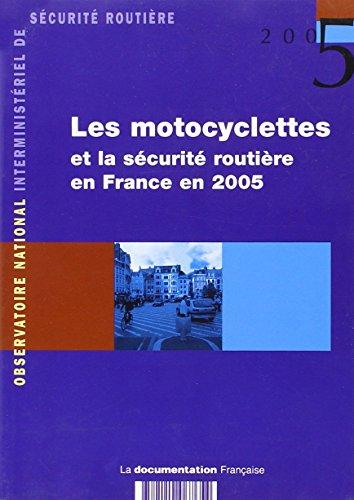Les motocyclettes et la sécurité routière en France en 2005 : Etude sectorielle