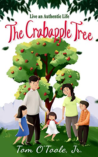 The Crabapple Tree: Live an Authentic Life (English Edition) - Crabapple Tree